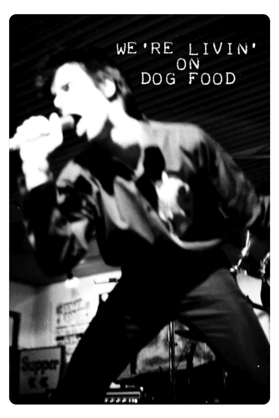 We're Livin' on Dog Food