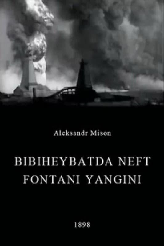Oil Gush Fire in Bibiheybat