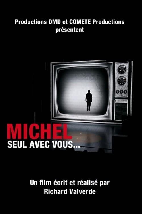 Michel, seul avec vous...