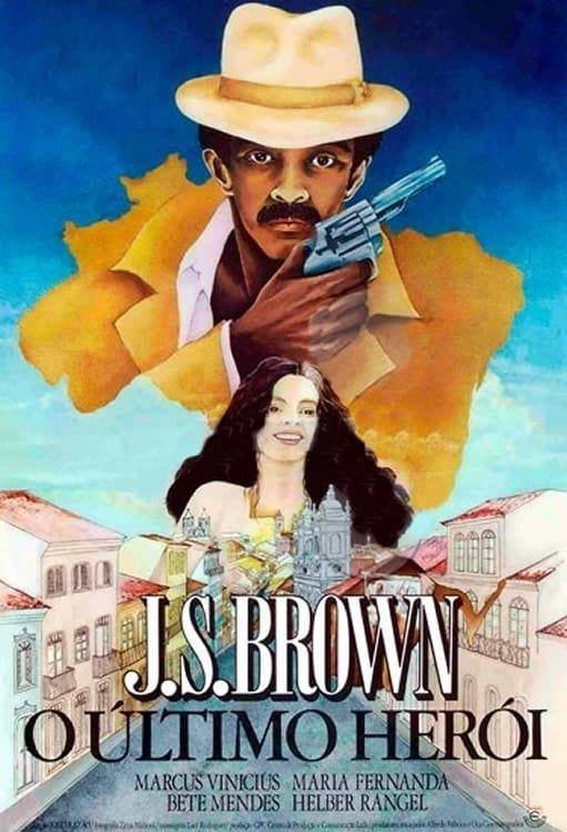 J.S. Brown, o Último Herói