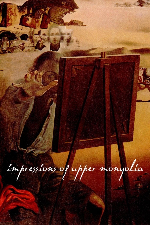 Impressions of Upper Mongolia