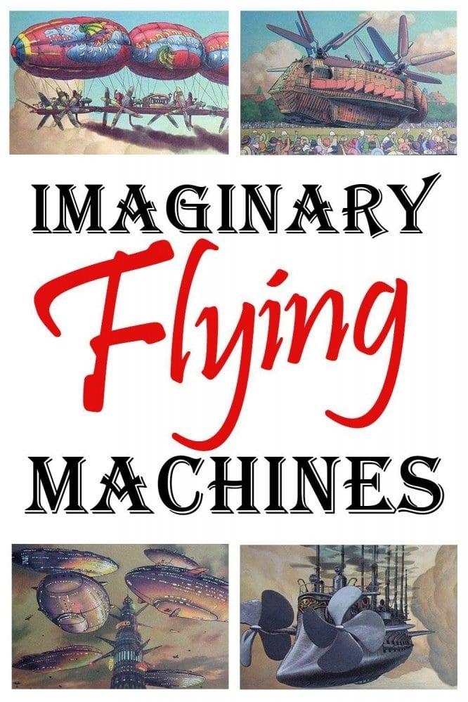 Imaginary Flying Machines