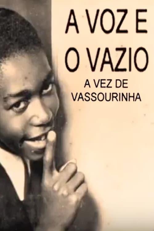 Vassourinha: The Voice and The Void
