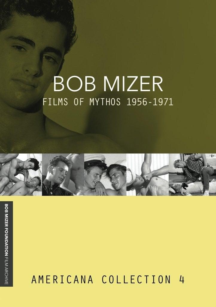 Bob Mizer: Films Of Mythos 1955-1971