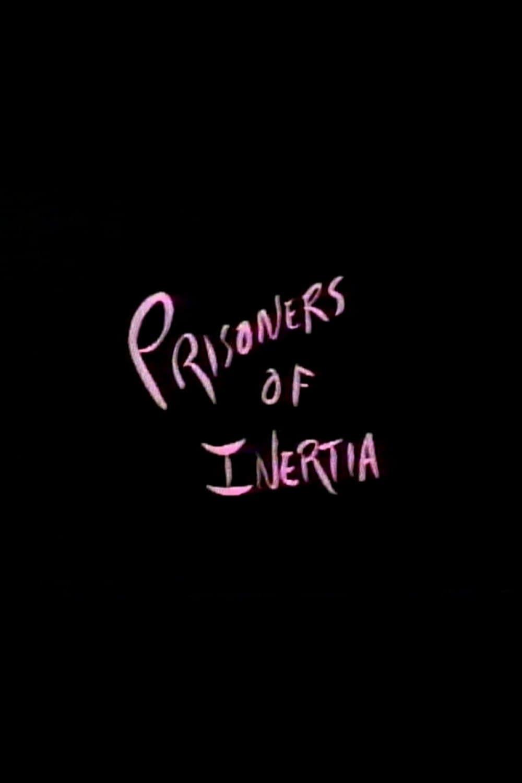 Prisoners of Inertia