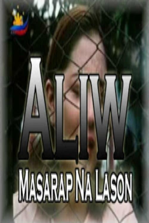Aliw, Masarap na Lason