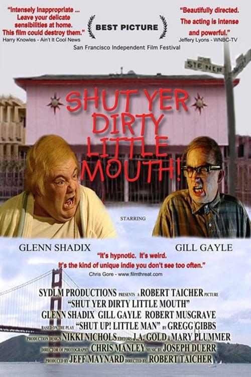 Shut Yer Dirty Little Mouth