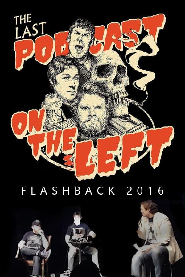 Last Podcast on the Left: Live Flashback 2016