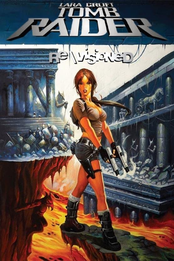Revisioned: Tomb Raider