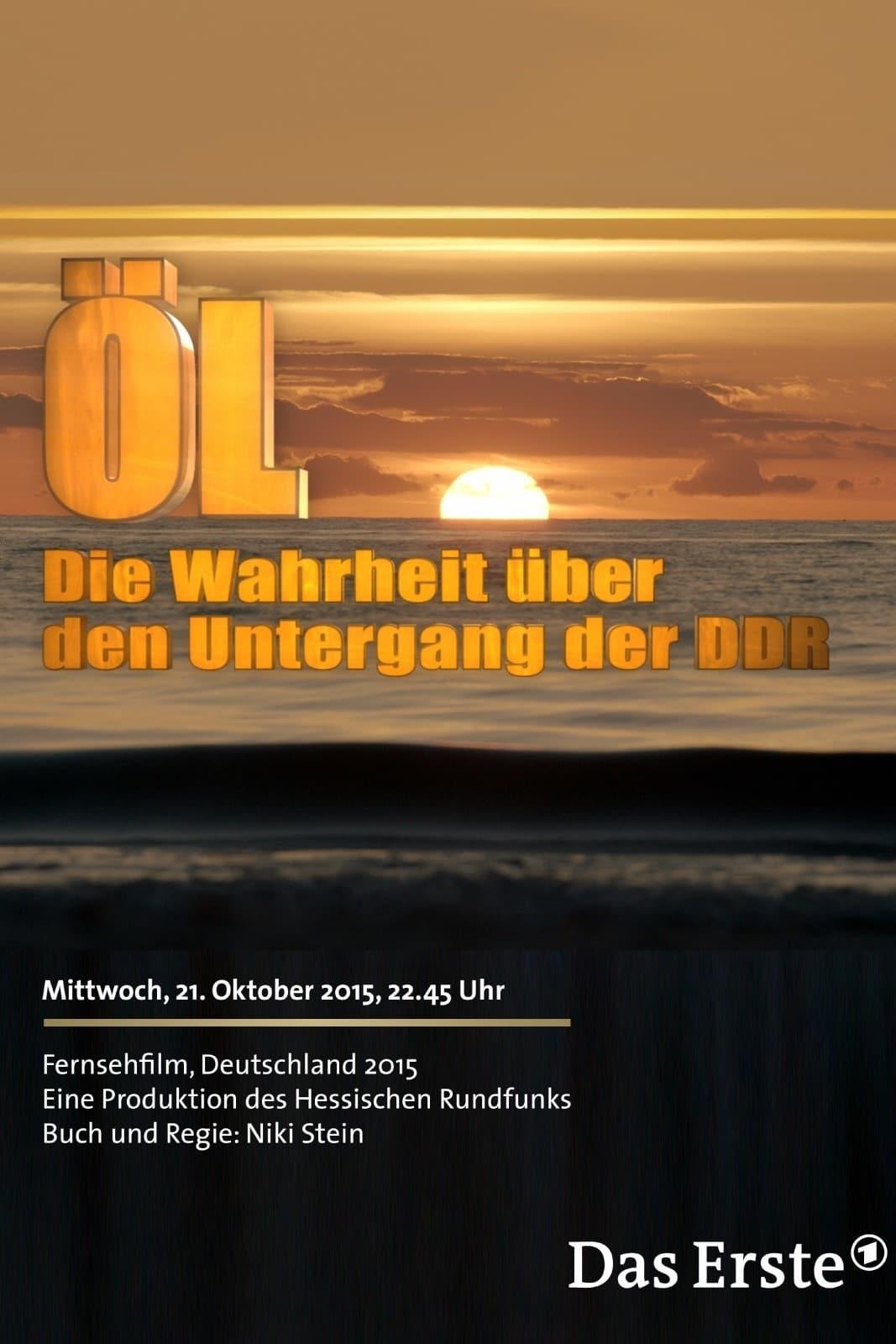 Öl - Die Wahrheit über den Untergang der DDR
