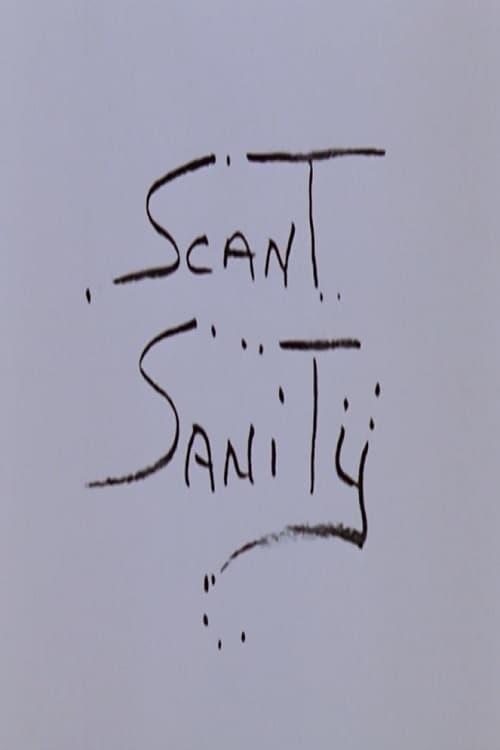 Scant Sanity