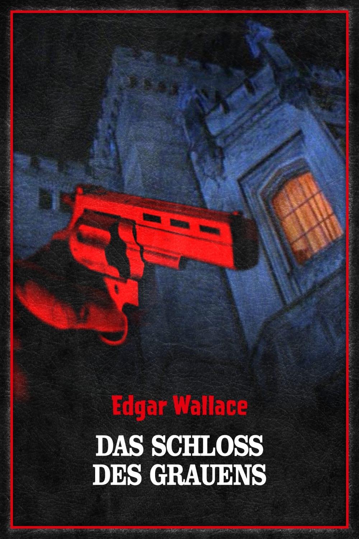 Edgar Wallace - Das Schloss des Grauens