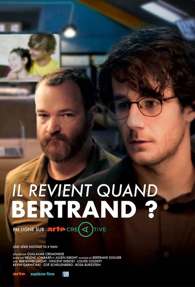 Il revient quand Bertrand ?