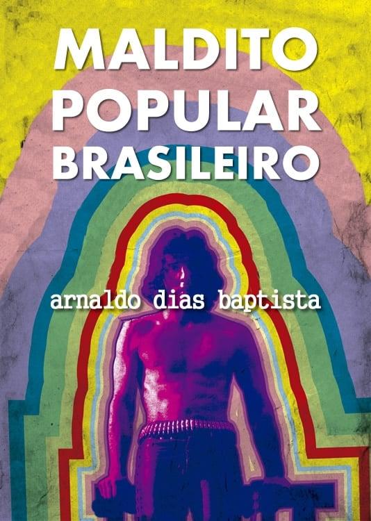 Maldito Popular Brasileiro: Arnaldo Dias Baptista