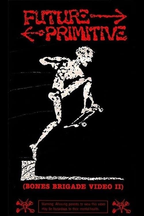 Future Primitive: Bones Brigade Video II
