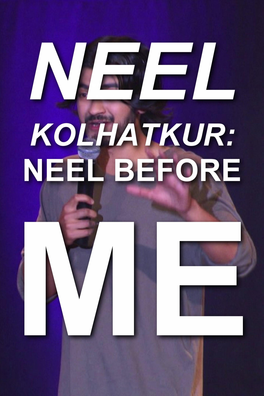 Neel Kolhatkur - Neel Before Me