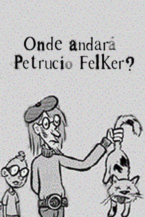Onde Andará Petrucio Felker?
