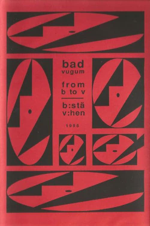 Bad Vugum – From B To V