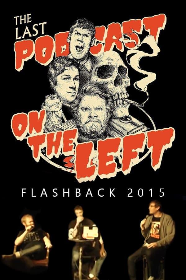 Last Podcast on the Left: Live Flashback 2015