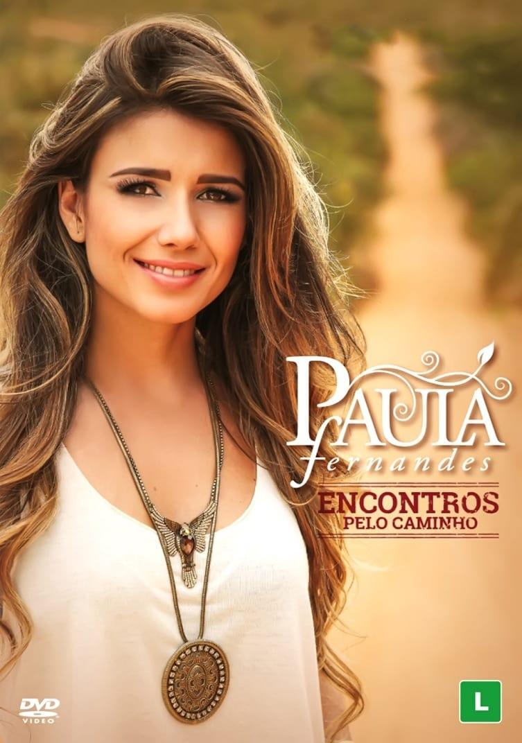 Paula Fernandes - Encontros Pelo Caminho