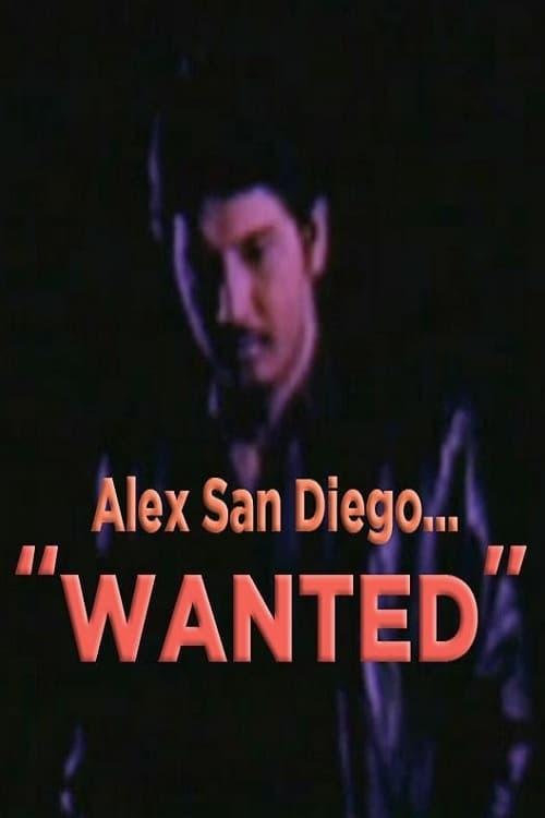 Alex San Diego: Wanted