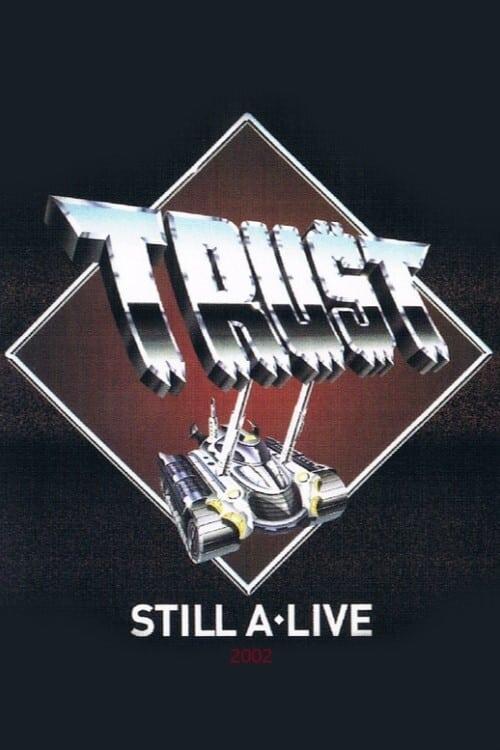 Trust - Still A Live