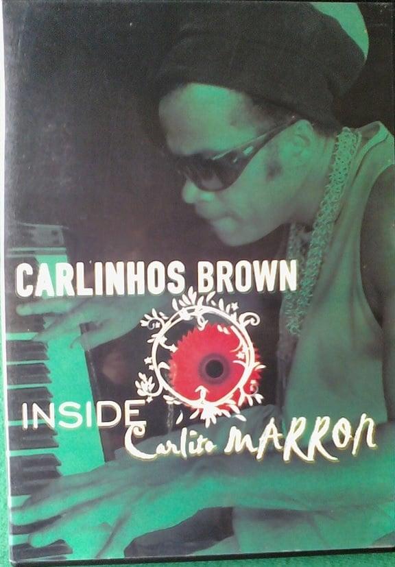 Carlinhos Brown – Inside Carlito Marron