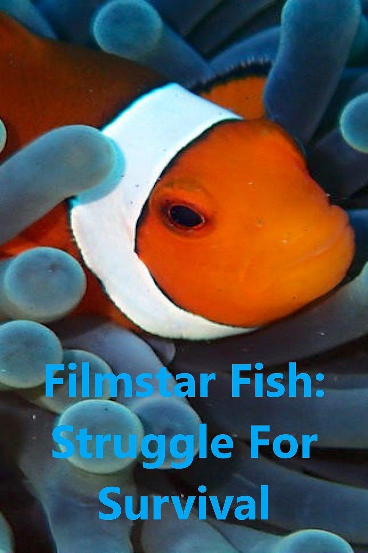 Filmstar Fish: Struggle For Survival