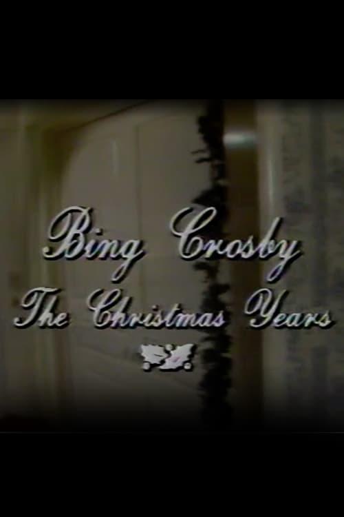 Bing Crosby the Christmas Years