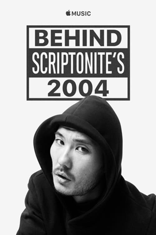 Behind Scriptonite's 2004