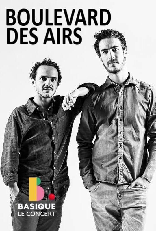 Boulevard des Airs - Basique le concert