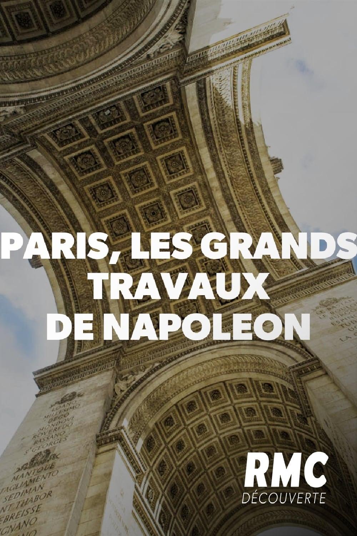 Paris, les grands travaux de Napoléon