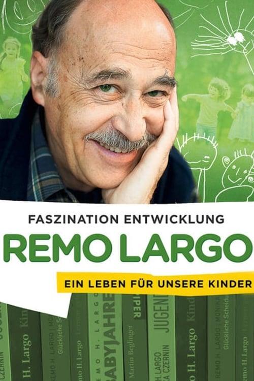 Remo Largo - Ein Leben für unsere Kinder