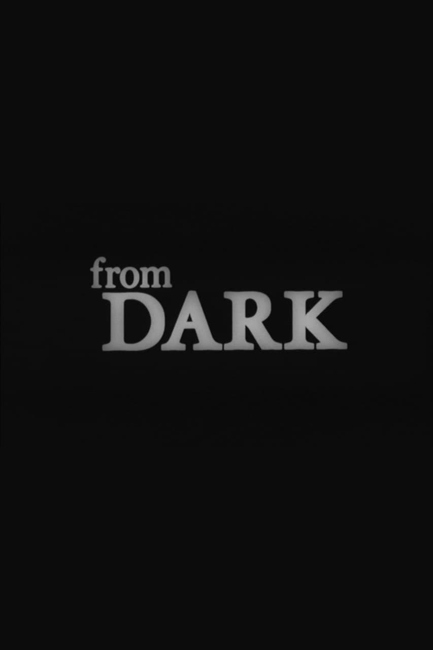 from DARK