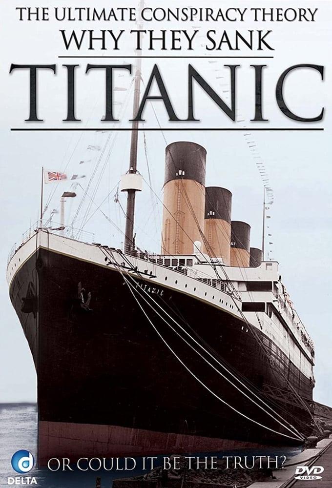 Why They Sank Titanic