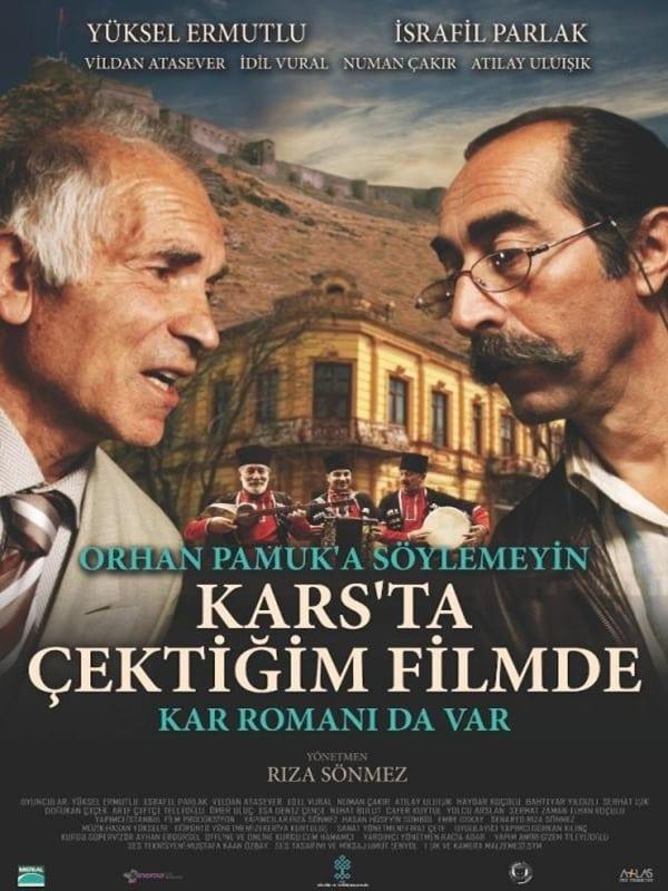 Orhan Pamuk'a Söylemeyin Kars'ta Çektiğim Filmde Kar Romanı da Var