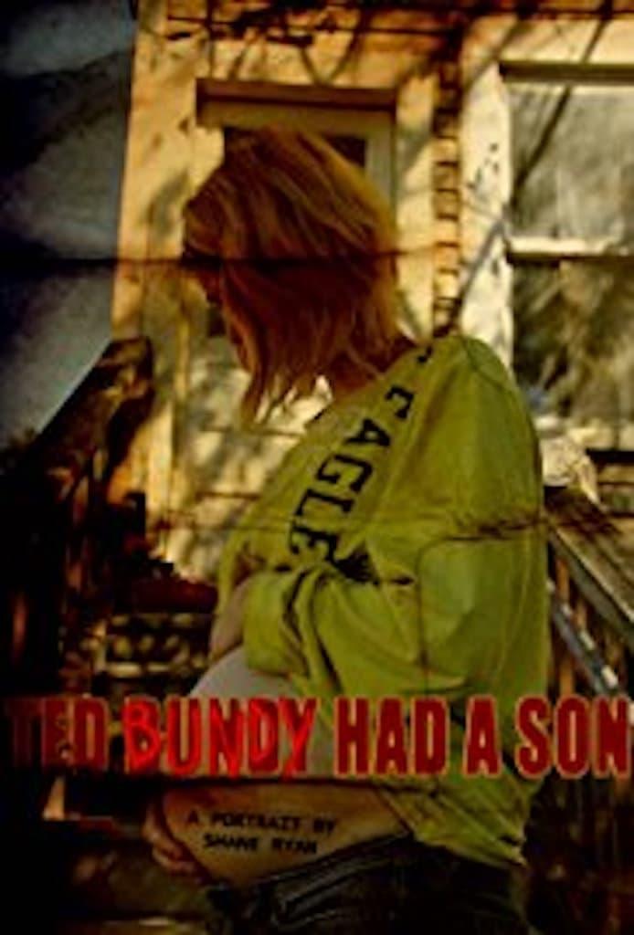 Ted Bundy Had a Son