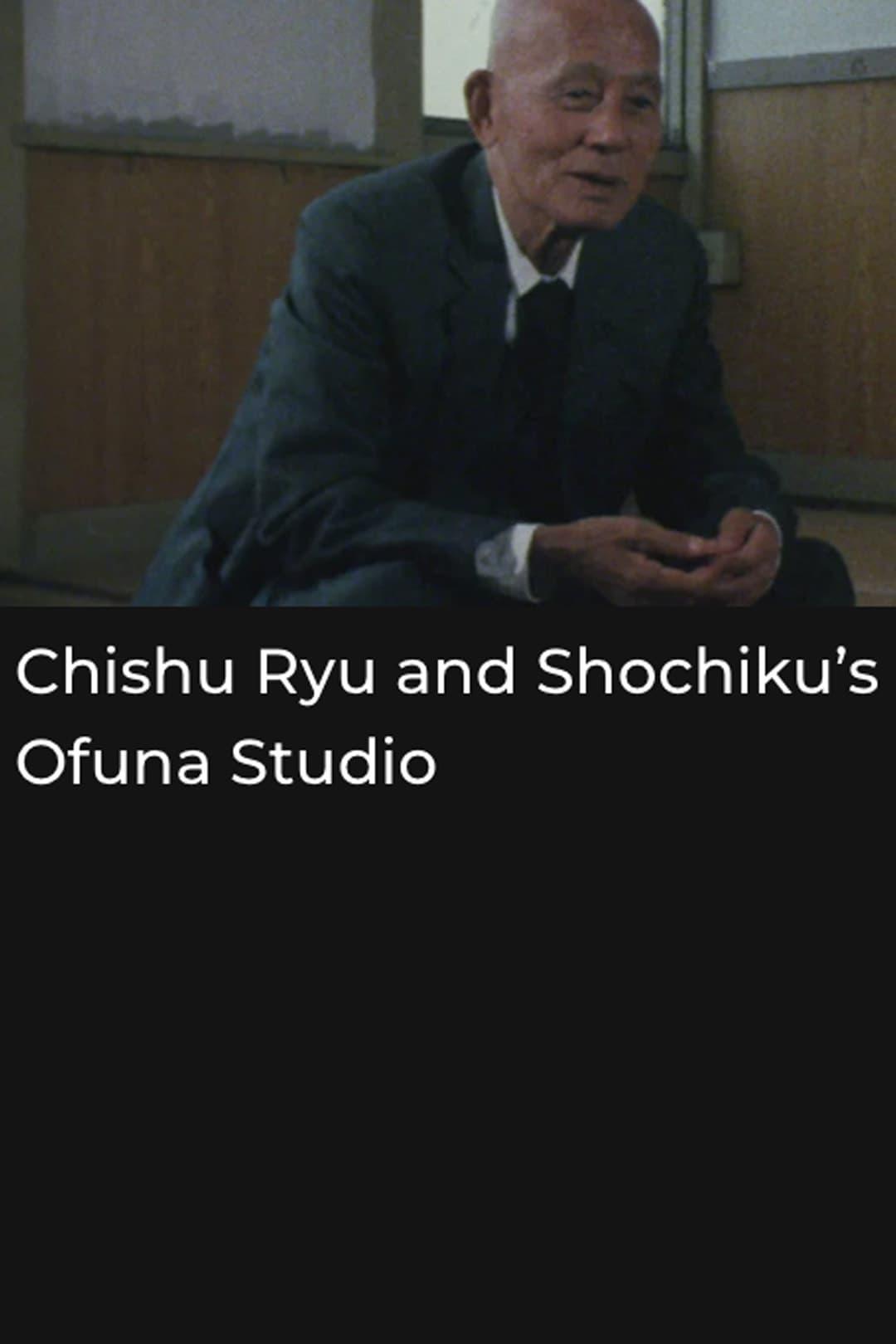 Chishu Ryu the Actor: Shochiku's Ofuna Studio and Me