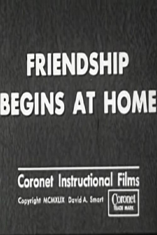 Friendship Begins At Home