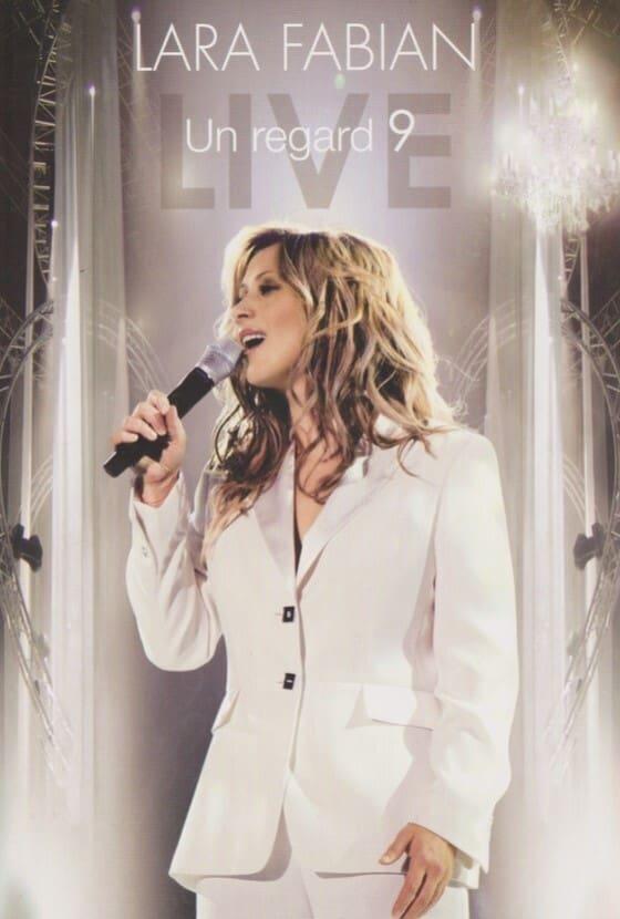 Lara Fabian - Un regard 9 Live