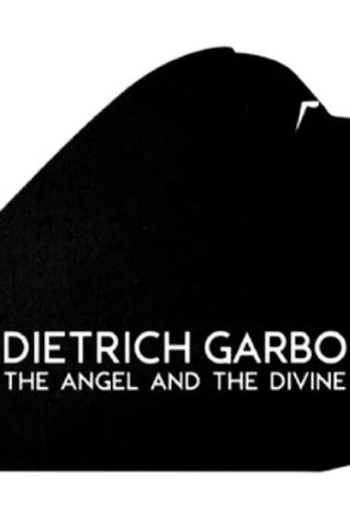 Dietrich, Garbo, l'ange et la divine