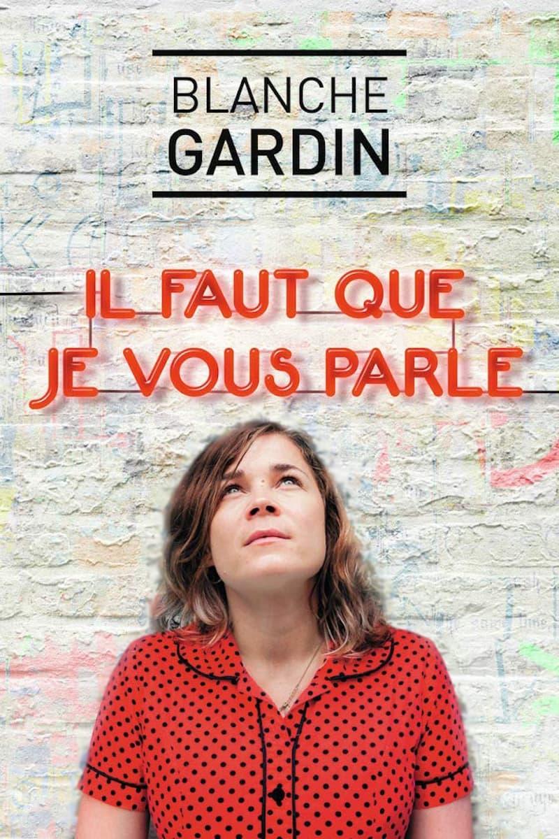 Blanche Gardin - Il faut que je vous parle