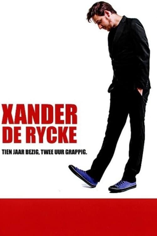 Xander De Rycke: Tien jaar bezig, twee uur grappig