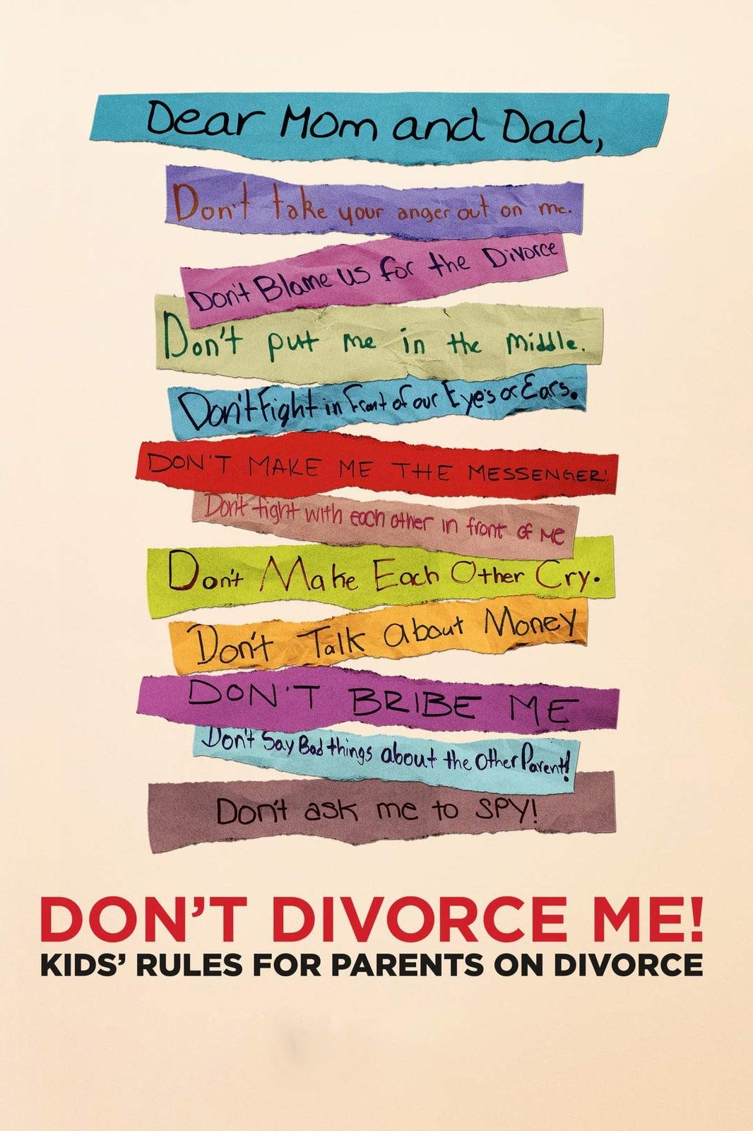 Don't Divorce Me! Kids' Rules for Parents on Divorce