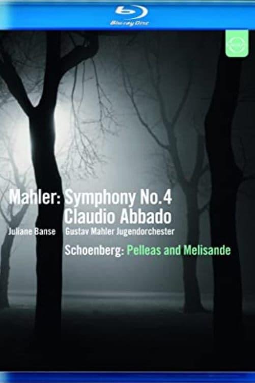 Mahler:  Symphony No. 4 / Schoenberg:  Pelleas and Melisande