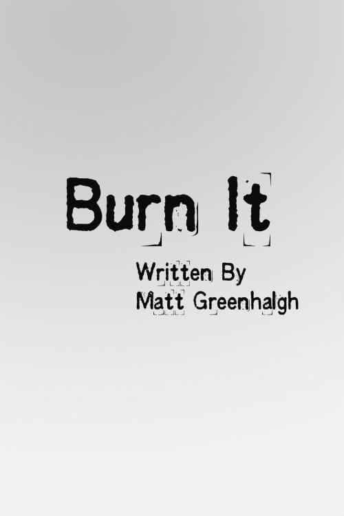 Burn It