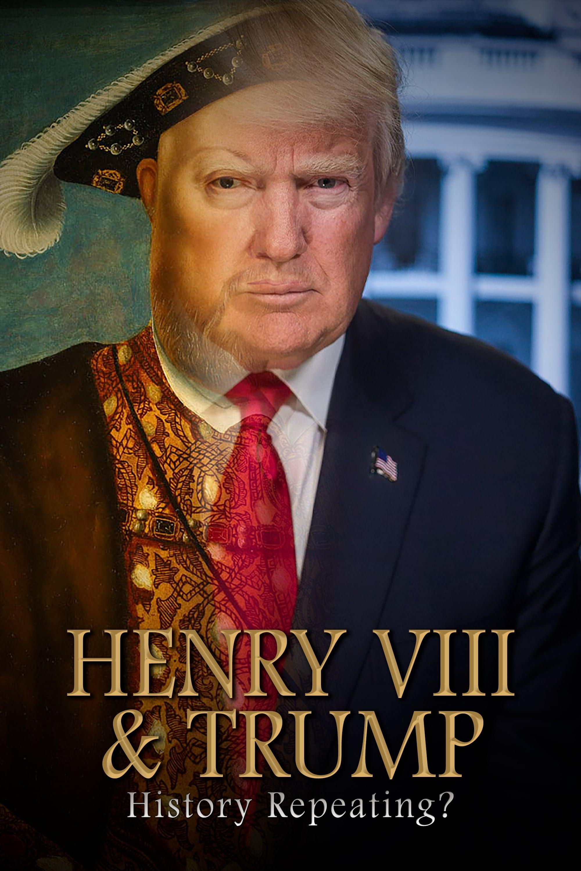 Henry VIII & Trump: History Repeating?
