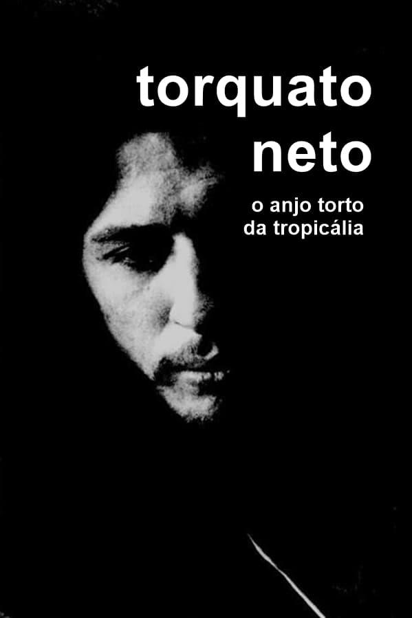 Torquato Neto, O Anjo Torto da Tropicália