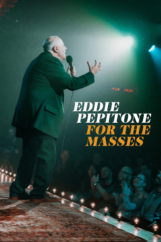 Eddie Pepitone: For the Masses