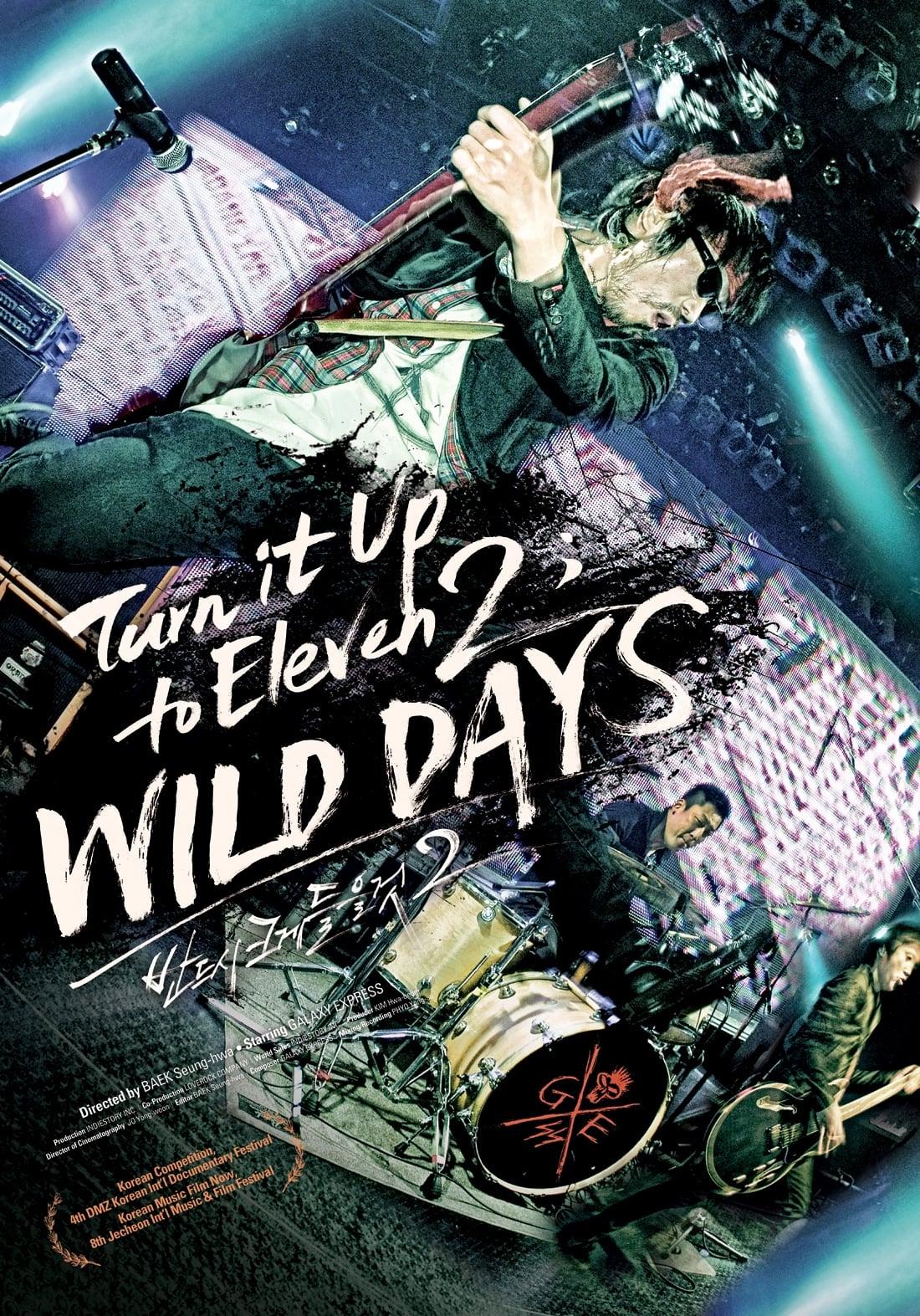 Turn It up to Eleven 2 : WILD DAYS